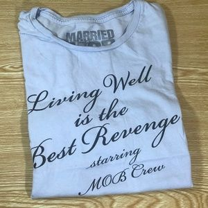 "Married to the Mob ""Living Well"" T-Shirt"
